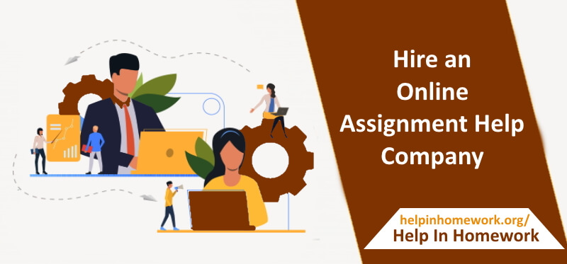 Why you should hire an online assignment help company to complete an assignment