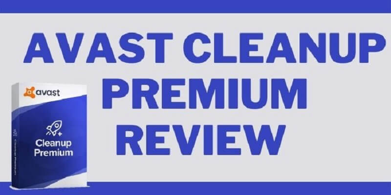 Avast Cleanup Premium Review 2021